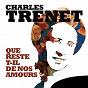 Album Que reste-T-il de nos amours ? de Charles Trénet