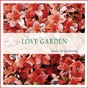 Compilation Love garden (music for gardening) avec Tombi Bombai / Lilac Storm / Daniel Moon