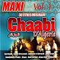 Compilation Maxi chaabi d'algérie, vol. 1 avec Dahmane el Harrachi / Guerouabi / Nadia Ben Youcef / Kamel Messaoudi / Amar Ezzahi...