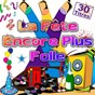 Compilation La fête encore plus folle (30 titres pour faire la fête) avec Summer Soul System / The Big Crowd / Chris Anderson / DJ Folies / Tekno Kids...