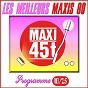 Compilation Maxis 80 : programme 10/25 (les meilleurs maxi 45t des années 80) avec Lova Moor / Pacifique / Zaak / Lucio David / Magazine 60...