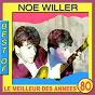 Album Best of noé willer (le meilleur des années 80) de Noé Willer