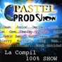 Compilation Pastel prod show avec Décibel / Daan Junior / D'fi / Virginie Lollia / Day One...