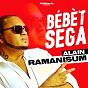 Album Bébèt séga de Alain Ramanisum