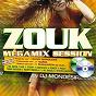 Compilation Zouk megamix session (feat. dj mondesir) (29 hits) avec DJ Mondésir / Elody Marquant / Naïma / Jeck / Steevy...