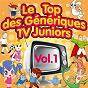 Album Le top des génériques TV junior, vol. 1 (dorothée et ses amis) de Junior Family
