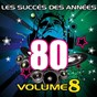 Album Les succès des années 80 (vol. 8) de Pop 80 Orchestra