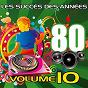Album Les succès des années 80 (vol. 10) de Pop 80 Orchestra