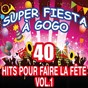 Compilation Super fiesta à gogo : 40 hits pour faire la fête, vol. 1 avec Boys Band Orchestra / La Fiesta / The Top Orchestra / La Discothèque / Pop 80 Orchestra...