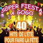Compilation Super fiesta à gogo (40 hits de l'été pour faire la fête) avec The Top Orchestra / Pop Soleil Orchestra / The Disco Orchestra / C. Wyllis Orchestra / Pop Dance Orchestra