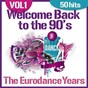 Album Welcome back to the 90's, vol. 1 (the eurodance years, 50 hits) de The Disco Music Makers