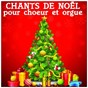 Album Chants de noël pour chœur et orgue de La Chorale du Père Noël