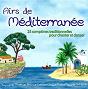Compilation Airs de Méditerranée (25 comptines traditionnelles pour chanter et danser) avec Les Tralalaploufplouf / José Rodríguez / Mandragore / Gulseren / Nassima...