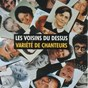 Album Variété de chanteurs de Les Voisins du Dessus