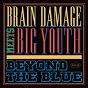 Album Beyond the Blue de Brain Damage, Big Youth