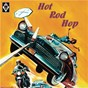 Compilation Hot rod hop avec Johnny Redd / B Wayne / Buddy Wright / R Bennie / Kenneth Hunt...