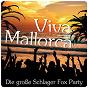 Compilation Viva mallorca - die große schlager fox party avec Jon Christensen / Helmut Schafzahl / Helmut & Die Dominos / Adam Schairer / Nino E Tielman...