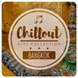 Compilation Chillout city collection - bangkok avec Dragonfly / Wagu / Toxic Wolf / NGHT WNGS / Lars Fruauff...