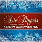 Compilation Die flippers und ihre freunde feiern weihnachten avec Trompetentraume / Johannes Daniel Falk / Die Flippers / Philipp Friedrich Silcher / Martin Luther...