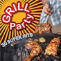 Compilation Grill party - 30 super hits avec The Country Dance Kings / Gerold Adler / Kraftbonbon / Werner Hochreiter, Stefan Ginger, Florian Fiedler, Frank Wörndl / Frank Wörndl...
