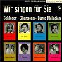 Compilation Wir singen für sie schlager-chansons avec Jana / Karl Götz / Bibi Johns / Parthé / Barsan...