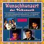 Compilation Wunschkonzert der volksmusik avec Die Zillertaler / Ernst Zetting, John von Bergem / Franzl Obermeier Und Seine Blasmusik / Ludwig W Birnauer / Hans Kroenauer...