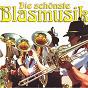 Compilation Die schönste blasmusik avec Mielenforster Musikanten Mit Hans & Gretel / Peter Fihn / Fred Rabold Und Seine Originalen Albtäler Musikanten / Trad. / Blaskapelle Herbert Ferstl...