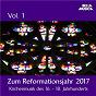 Compilation Zum reformationsjahr 2017: kirchenmusik des 16. - 18. jahrhunderts, vol. 1 avec Franz Tunder / Jean-Sébastien Bach / Heinrich Schütz / Dietrich Buxtehude / Johann Pachelbel...