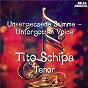 Album Unvergessene Stimme: Tito Schipa de Charles Gounod / Tito Schipa / Gaetano Donizetti / Giuseppe Verdi / Ruggero Leoncavallo...