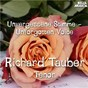 Album Unvergessene Stimme - Richard Tauber, Tenor de Friedrich von Flotow / Richard Tauber / Giacomo Puccini / Jacques Offenbach / Ruggero Leoncavallo...