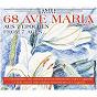 Compilation 68 ave maria aus 7 epochen, vol. 1 avec Georges Bizet / Arnold Fritzsch / Andrea Chudak, Andreas Schulz / Andreas Schulz / Wolfgang Amadeuus Mozart...