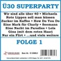 Compilation Ü30 superparty, folge 1 avec Randolph Rose & Margit Anderson / Hoff, Piek, Schulz / Carsten Luna / Scharfenberger, Busch / Silvia Kaufmann...