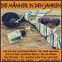Compilation Die männer in den jahren avec Kaufmann, Blackmore / Vitus, Schreiber / Lenni / Jacoby, Hofer / Christl Prager & das Rudy Bauer Ensemble...