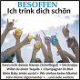 Compilation Besoffen - ich trink dich schön avec Tom von Tresen / O Melley, Schotten / Jo Dankel / Deutscher / Roland W...
