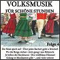 Compilation Volksmusik für schöne stunden, folge 4 avec Pfalzer Landmusikanten / Bruggemann, Meßerer / Maria Und Margot Hellwig / Maria Hellwig / Margot Hellwig...