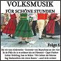 Compilation Volksmusik für schöne stunden, folge 6 avec Elsbeth Janda / Nachbauer / Stefan Moll / Alpenschreck, Mengel / Alpenschreck...