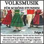 Compilation Volksmusik für schöne stunden, folge 8 avec Gstettner, Leykauf / Halmich, Nevada / Die Stromberger / Weindorf, Meinunger / Stefan Moll...