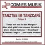 Compilation Tanztee im tanzcafé, folge 2 avec Eddy Constantine / Götz, Hertha / Orchester Ambros Seelos / Pit, Gulay / Chris & Christian...