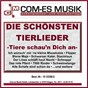 Compilation Die schönsten tierlieder - tiere schau'N dich an avec Bëllo / Loriot, Claus, Thome / Raphael, Jess / Joe Raphael / Meyenbrug, Greif, Strandt...