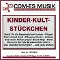Compilation Kinder-kult-stückchen avec Heri & Die Zipse / Wessling, Rötgens, Diefenbach / Joe Braun / Caerts, Rozenstraeten, Bradtke / Die Talfinken...