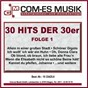 Compilation 30 hits der 30er, folge 1 avec Erwin Hartung / Leux, Hannes / Anny Ondra / Hollaender, Leibmann / Willy Fritsch...