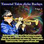 Compilation Tausend takte dicke backen, folge 3 avec Trad , Schramm / Ertl / Original Kaiserlicher Musik Korps / Kreissl Wurth, Willinghofer / Original Siegener Stadtmusikanten...