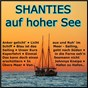 Compilation Shanties auf hoher see avec Seemannschor der Marineversorgungsschule Sylt / Trad , Charly Schmitt / Götz, Heinzelmann, Gertz, Helmer / Die Blauen Jungs / Sands, Mckuen, Lach...