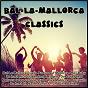 Compilation Bal-la-mallorca-classics avec Tony de Navarro / Trad , Hamborn, Damschen / KKB / Distel, de Leon / Roy Rens...