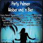 Compilation Party, palmen, weiber und'N bier avec Muller / Hanslbauer / Oxler / Peter Wackel / Keller...