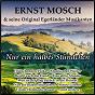 Album Nur ein halbes Stündchen de Die Egerlander Musikanten / Ernst Mosch & Die Egerlander Musikanten