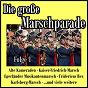 Compilation Die große Marschparade, Folge 1 avec Egerlander Musikanten / Original Kaiserlicher Musik Korps / Orchester Ambros Seelos / Blasorchester Colonia / Ernst Mosch & Seine Egerlander Musikanten...