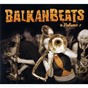 Compilation Balkanbeats avec Slonovski Bal / Trad , Arr Moran / Slavic Soul Party! / Magnifico / Kiril Dzajkovski, Jim Davies...