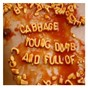 Album Young, dumb and full of... de Cabbage