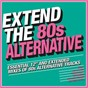 Compilation Extend the 80s: alternative avec Flash and the Pan / Art of Noise / Japan / The Undertones / The Associates...
